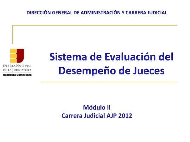  Ley 327-98, Ley de Carrera Judicial, Artículos 26, 27 y 28.  Reglamento de la Ley de Carrera Judicial del 1 de noviembr...