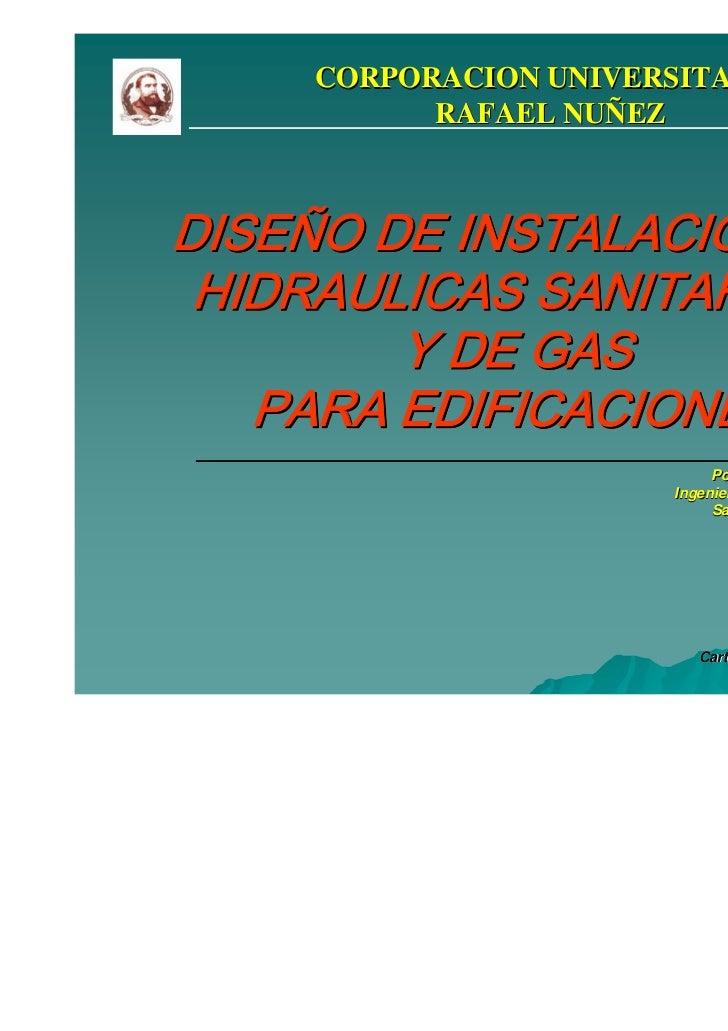 CORPORACION UNIVERSITARIA          RAFAEL NUÑEZDISEÑO DE INSTALACIONES HIDRAULICAS SANITARIAS        Y DE GAS   PARA EDIFI...