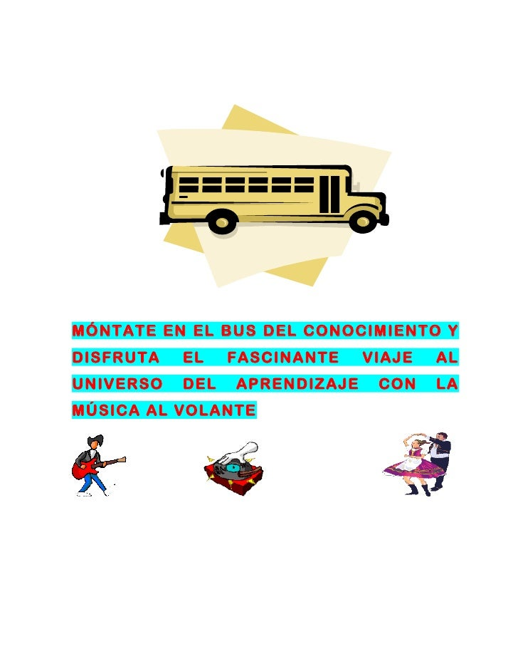 MÓNTATE EN EL BUS DEL CONOCIMIENTO YDISFRUTA   EL    FASCINANTE    VIAJE   ALUNIVERSO   DEL   APRENDIZAJE    CON    LAMÚSI...