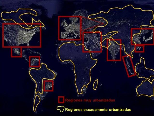 Regiones muy urbanizadasRegiones escasamente urbanizadas