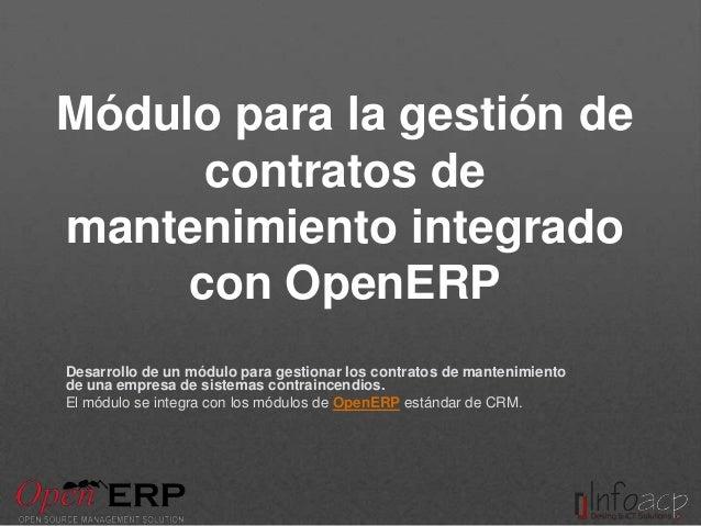 Módulo para la gestión de contratos de mantenimiento integrado con OpenERP Desarrollo de un módulo para gestionar los cont...