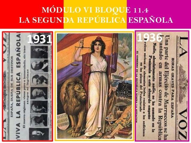 MÓDULO VI BLOQUE 11.4LA SEGUNDA REPÚBLICA ESPAÑOLA 1931                 1936