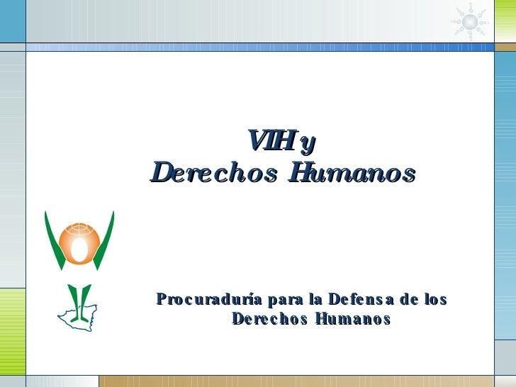 VIH y  Derechos Humanos Procuraduría para la Defensa de los Derechos Humanos