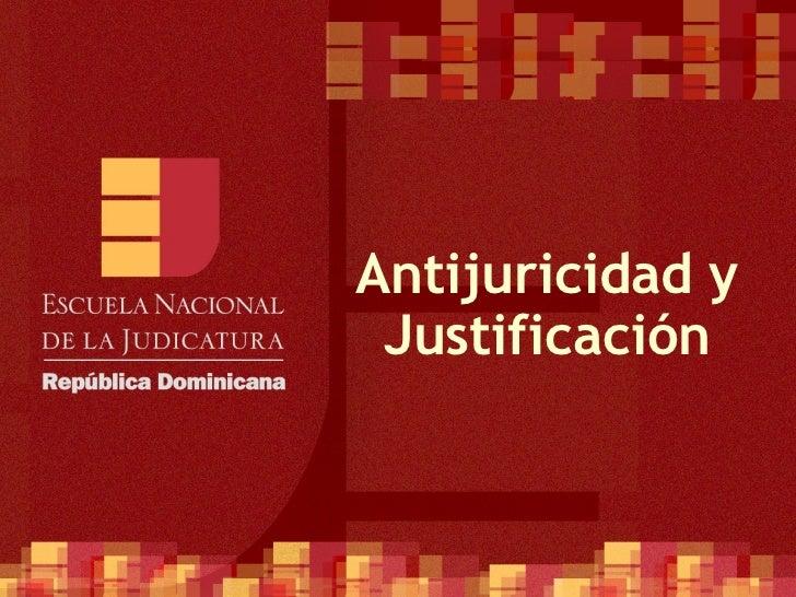 Antijuricidad y Justificación