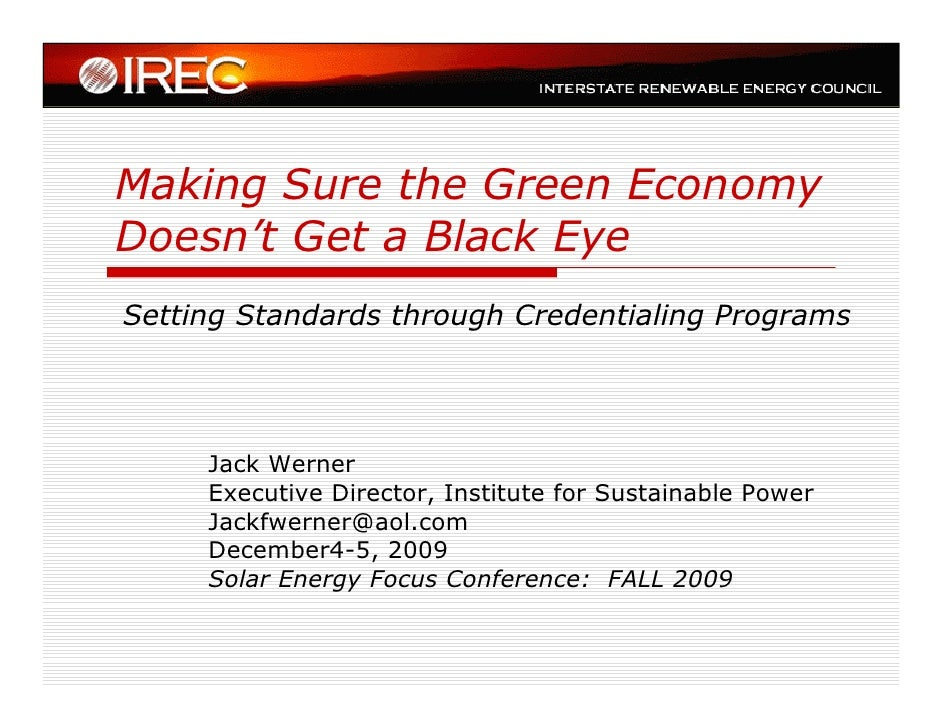 Making Sure the Green Economy Doesn't Get a Black Eye Setting Standards through Credentialing Programs          Jack Werne...