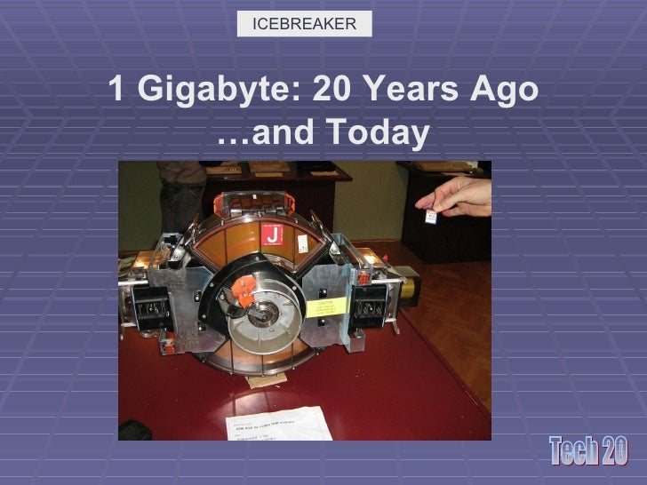 1 Gigabyte: 20 Years Ago …and Today ICEBREAKER