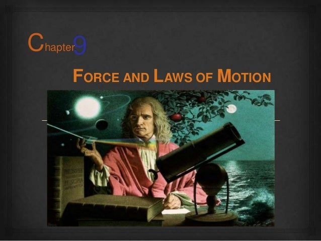 9 FORCE AND LAWS OF MOTION Chapter