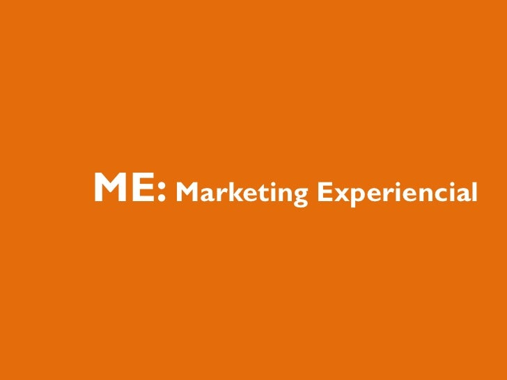 ME: Marketing Experiencial