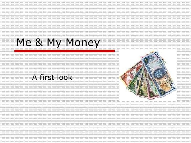 Me &  My  Money