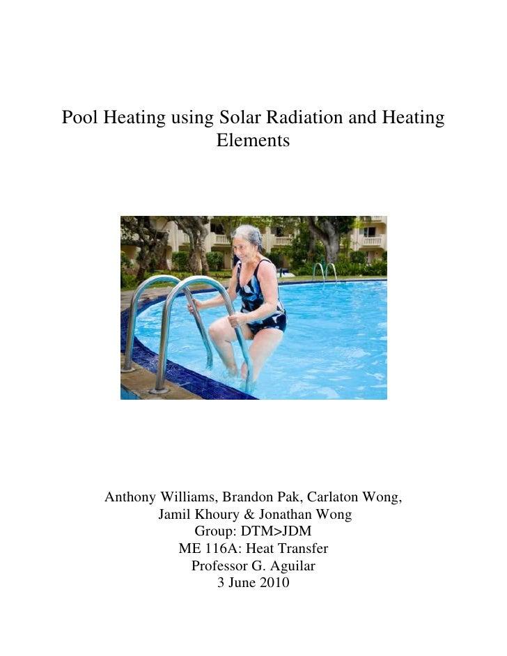 Pool Heating using Solar Radiation and Heating Elements<br />933450119380<br />Anthony Williams, Brandon Pak, Carlaton Won...