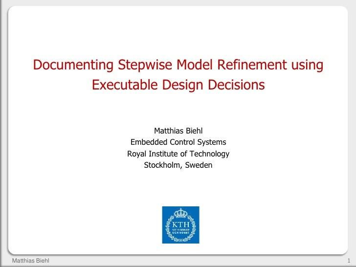 Documenting Stepwise Model Refinement using              Executable Design Decisions                            Matthias B...