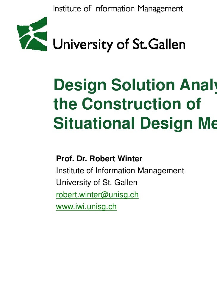 Design Solution Analysis forthe Construction ofSituational Design MethodsSit ti    l D i M th dProf. Dr. Robert WinterInst...