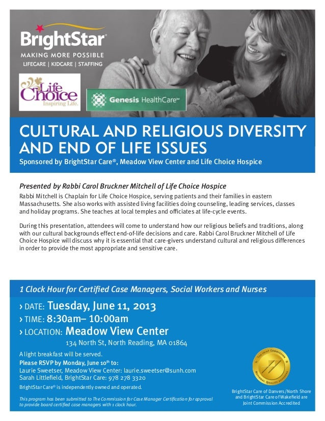 Cultural and Religious Diversityand End of Life IssuesSponsored by BrightStar Care®, Meadow View Center and Life Choice Ho...