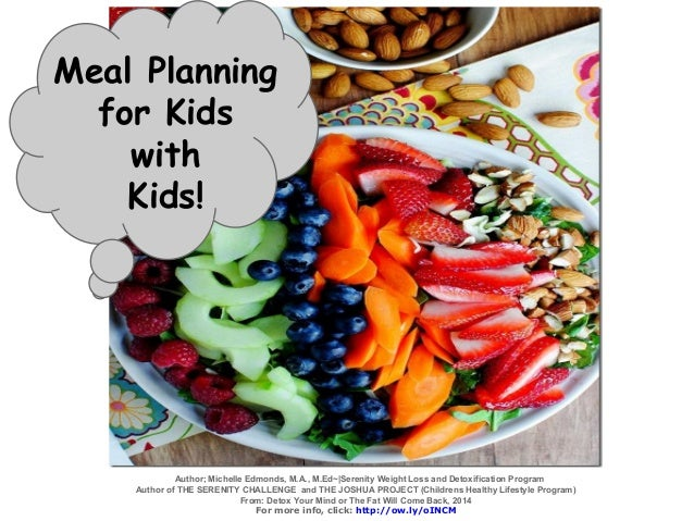 Meal Planning for Kids with Kids! Author; Michelle Edmonds, M.A., M.Ed~|Serenity Weight Loss and Detoxification Program Au...