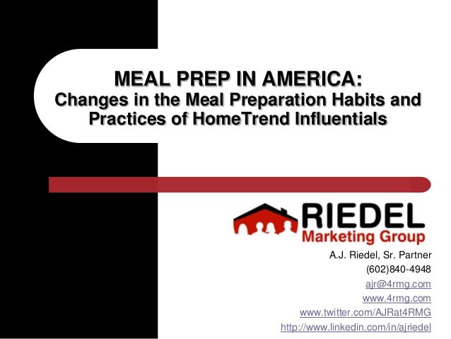 MEAL PREP IN AMERICA:Changes in the Meal Preparation Habits and   Practices of HomeTrend Influentials                     ...