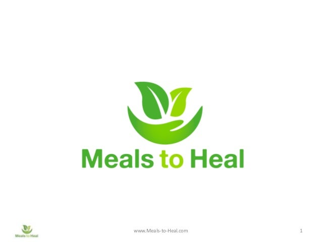 www.Meals-to-Heal.com  1