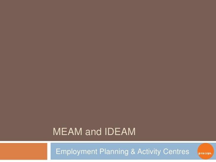 MEAM and IDEAM Employment Planning & Activity Centres