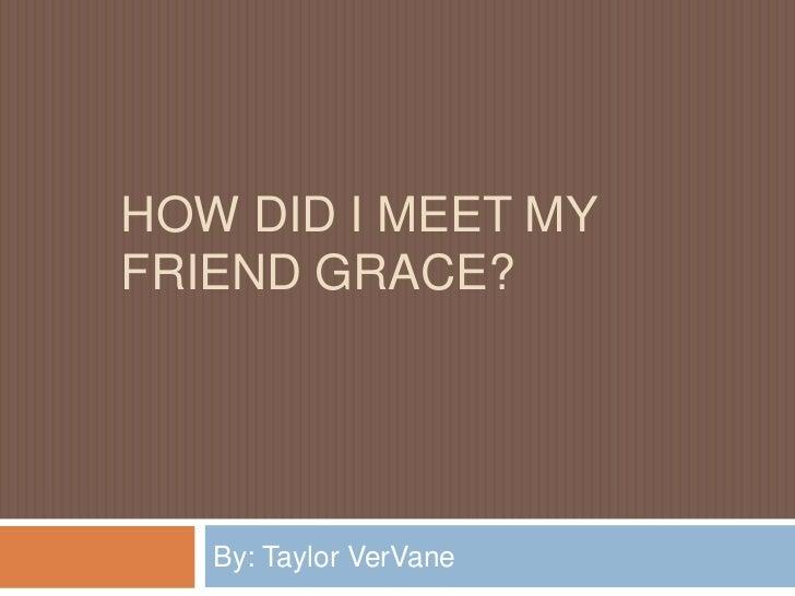 Me amnd grace'