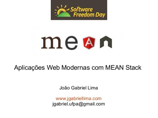 Aplicações Web Modernas com MEAN Stack  João Gabriel Lima  www.jgabriellima.com  jgabriel.ufpa@gmail.com