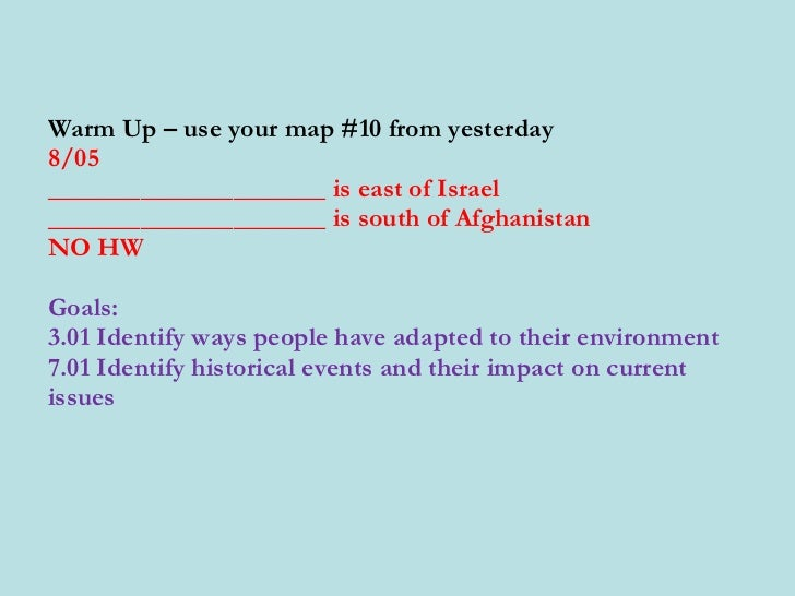 Warm Up – use your map #10 from yesterday 8/05 _____________________ is east of Israel _____________________ is south of A...