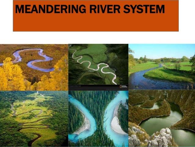 MEANDERING RIVER SYSTEM