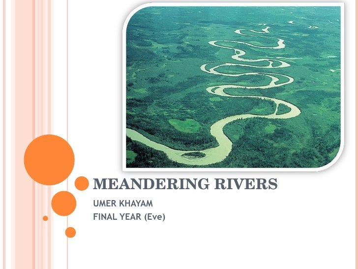 MEANDERING RIVERS UMER KHAYAM FINAL YEAR (Eve)