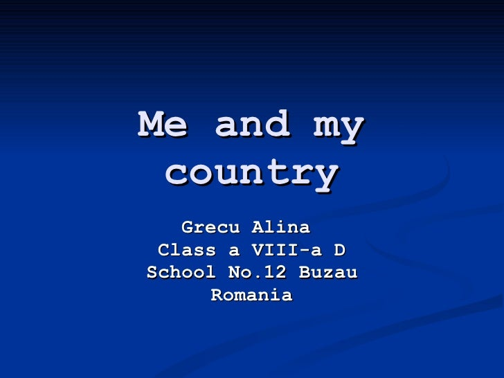 Grecu Alina . Me And My Country