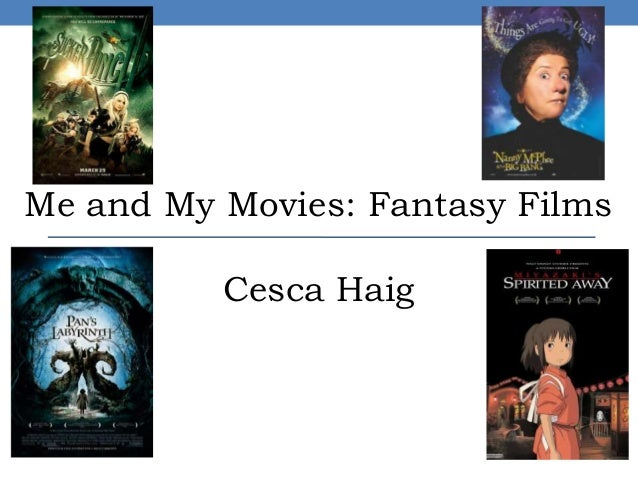 Me and My Movies: Fantasy FilmsCesca Haig