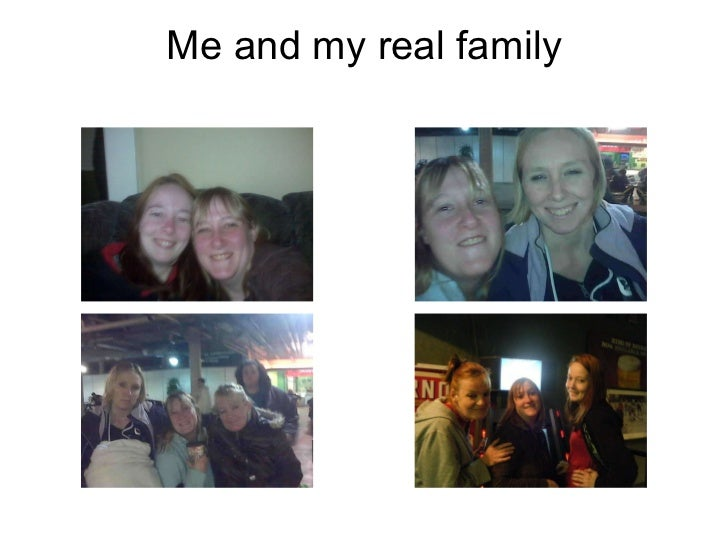 Me and my real family