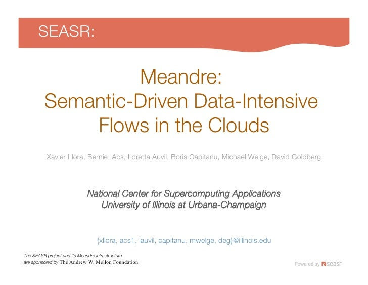 SEASR:                    Meandre: !         Semantic-Driven Data-Intensive !             Flows in the Clouds           Xa...