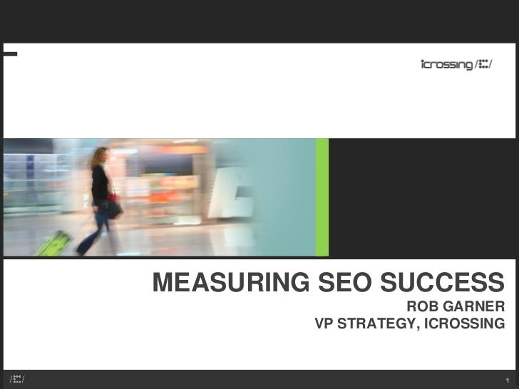 SES San Francisco - Meaningful SEO Metric - Business Cases for SEO Rob Garner