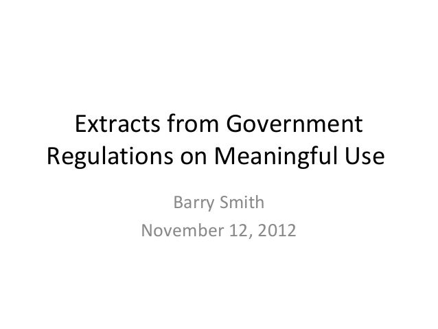 Extracts from Government Regulations on Meaningful Use Barry Smith November 12, 2012