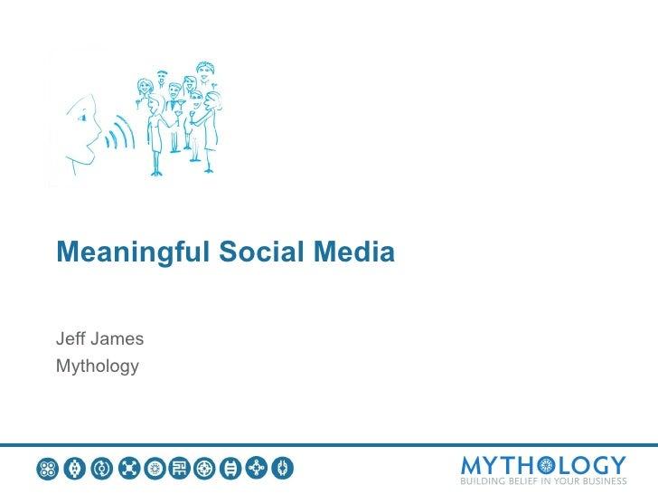 Meaningful Social MediaJeff JamesMythology