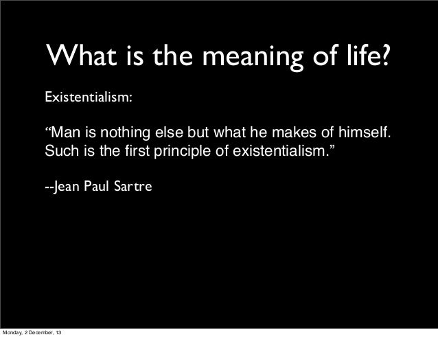 mans existence defined by being and nothing essay Existence precedes essence: existentialist thought share flipboard email  the second type of existence according to sartre is being-for-itself  whatever a person is or does is wholly.