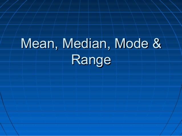 Mean, Median, Mode &Mean, Median, Mode &RangeRange