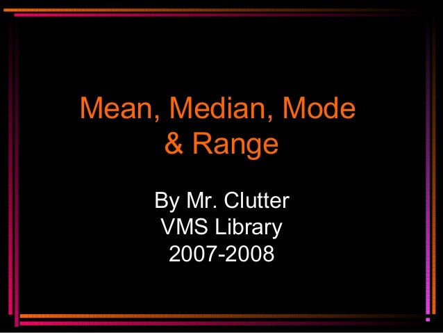 Mean, mode, median
