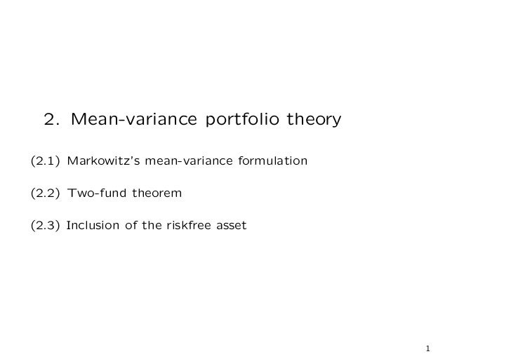 2. Mean-variance portfolio theory(2.1) Markowitz's mean-variance formulation(2.2) Two-fund theorem(2.3) Inclusion of the r...