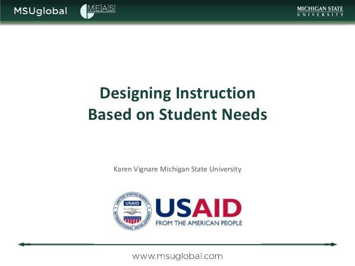 Designing InstructionBased on Student Needs   Karen Vignare Michigan State University