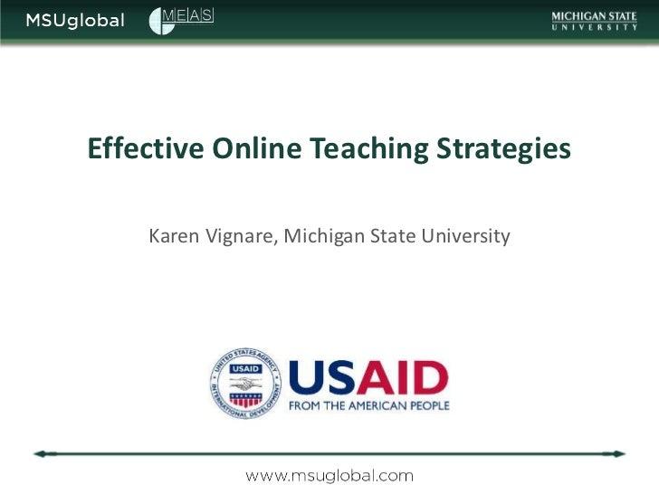 Effective Online Teaching Strategies    Karen Vignare, Michigan State University
