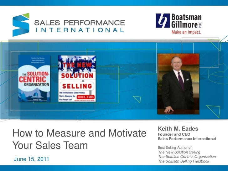 Keith M. Eades<br />Founder and CEO<br />Sales Performance International<br />Best Selling Author of: <br />The New Soluti...