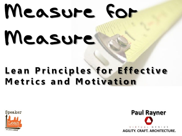 Measure For Measure - Lean Principles For Effective Metrics And Motivation - March 29 Agile Denver