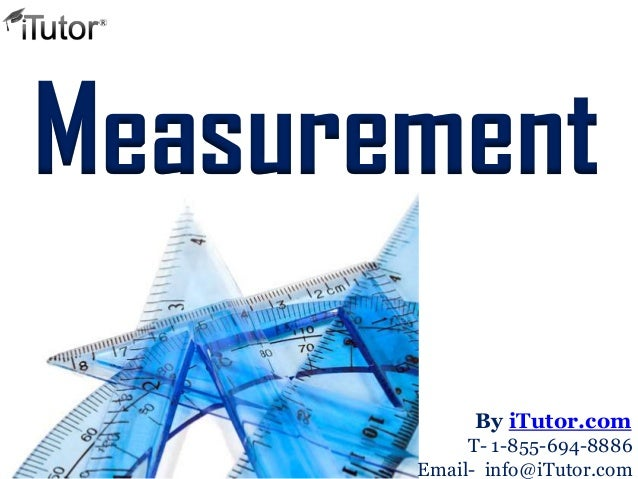 Measurement T- 1-855-694-8886 Email- info@iTutor.com By iTutor.com