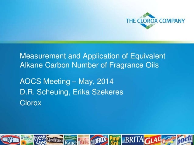Measurement and Application of Equivalent Alkane Carbon Number of Fragrance Oils AOCS Meeting – May, 2014 D.R. Scheuing, E...