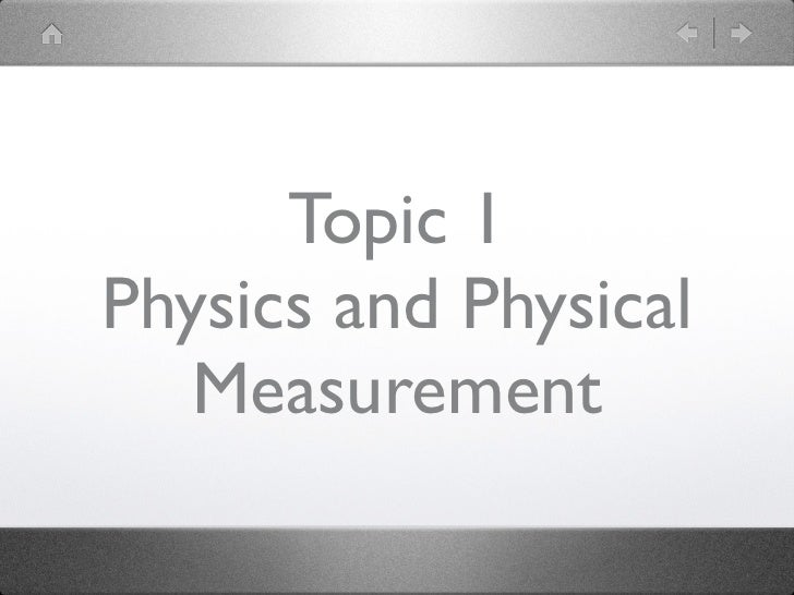 Topic 1Physics and Physical   Measurement