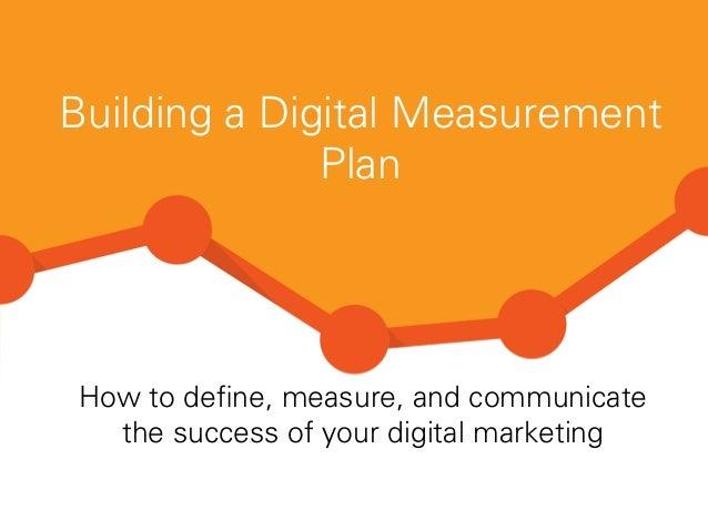 Building a Digital Measurement Plan - PSE Web 2013