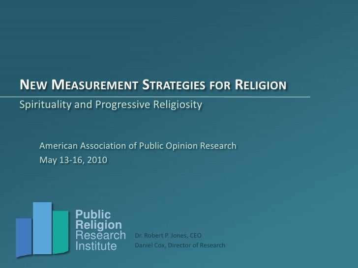 New Measurement Strategies for Religion<br />Spirituality and Progressive Religiosity<br />American Association of Public ...