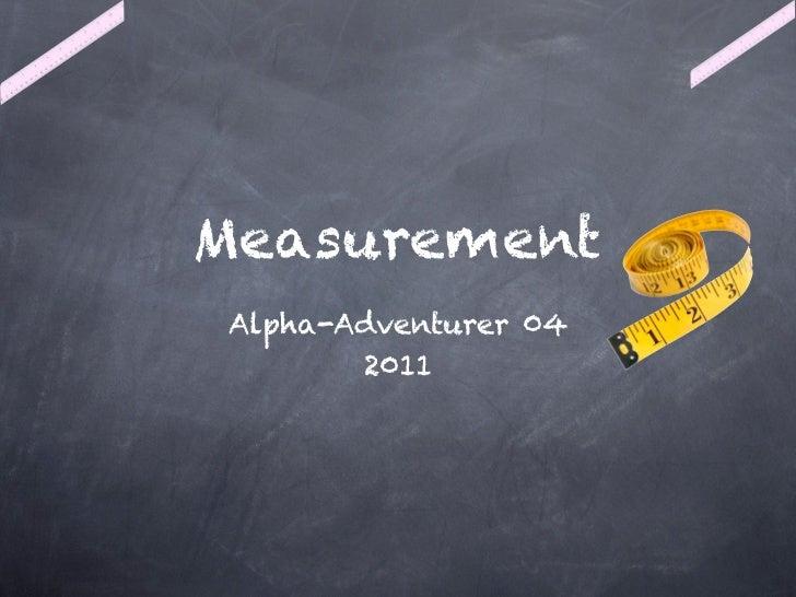 MeasurementAlpha-Adventurer 04       2011