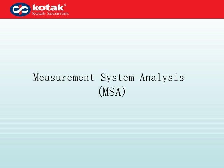 Measurement system analysis: http://slideshare.net/tinaarora12/measurement-system-analysis