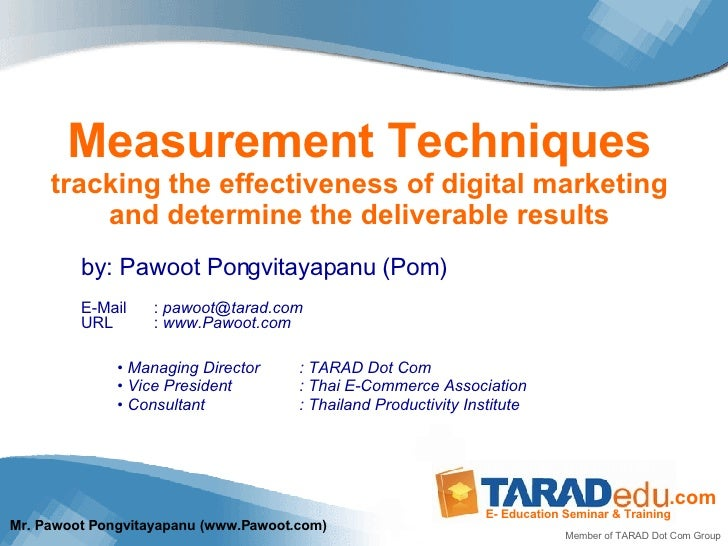 Measurement Techniques tracking the effectiveness of digital marketing and determine the deliverable results <ul><li>by: P...