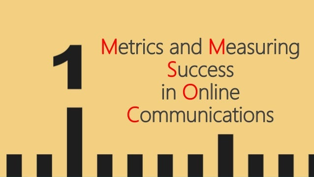 Metrics and Measuring Success in Online Communications